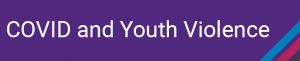 covid youth violence